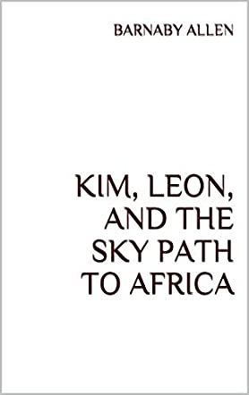 Kim, Leon, and the Sky Path to Africa