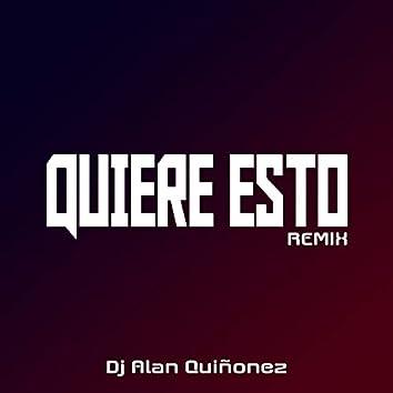 Quiere Esto (Remix)