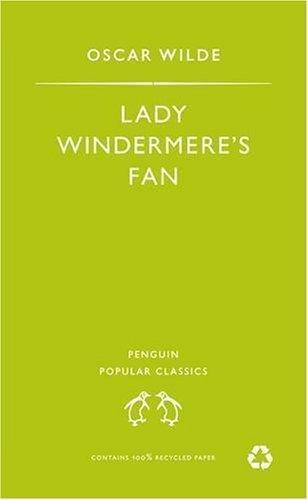 Lady Windermere's Fan (Penguin Popular Classics) by Oscar Wilde (2007-07-26)