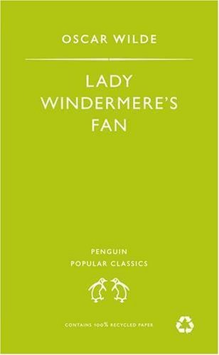 Lady Windermere's Fan (Penguin Popular Classics) by Oscar Wilde (2007-07-26)