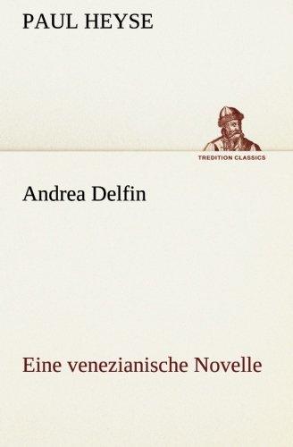 Andrea Delfin Eine venezianische Novelle (TREDITION CLASSICS)