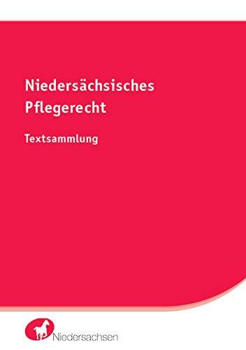 Niedersächsisches Pflegerecht: Textsammlung