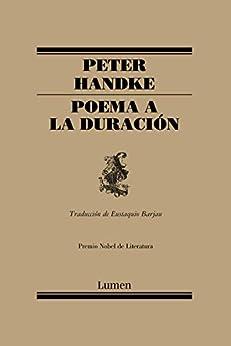 Poema a la duración (Spanish Edition) di [Peter Handke, Eustaquio Barjau Riu]