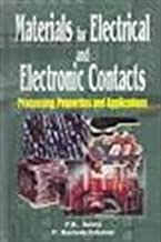 Materials for Electrical and Electronic Contacts: Processing, Properties, and Applications