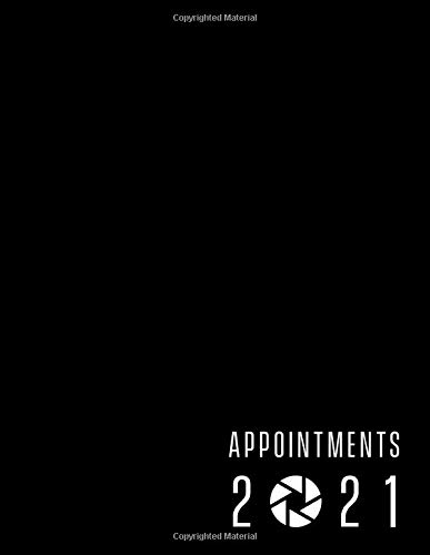 Photographer appointment book 2021: Photography appointments: Events, weddings, studio. Month to view calendar / daily appointments (6am - 9pm. 15 min increments) ) contacts / notes.