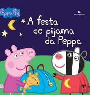 Peppa Pig - A Festa de Pijama da Peppa (Portuguese Edition)