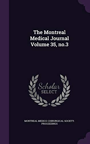 The Montreal Medical Journal Volume 35, No.3
