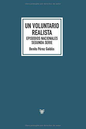 Un voluntario realista: Episodios nacionales. Segunda serie