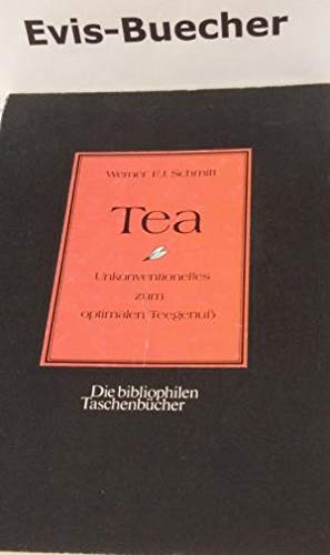 Tea. Unkonventionelles zum optimalen Teegenuß.