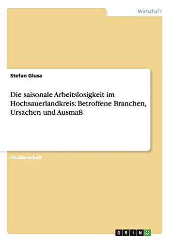 Die saisonale Arbeitslosigkeit im Hochsauerlandkreis: Betroffene Branchen, Ursachen und Ausmaß
