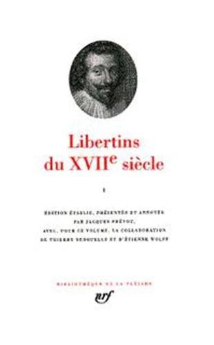 Libertins du XVIIᵉ siècle (Tome 1) (Bibliothèque de la Pléiade)