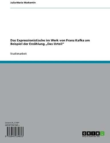"""Das Expressionistische im Werk von Franz Kafka am Beispiel der Erzählung """"Das Urteil"""" (German Edition)"""