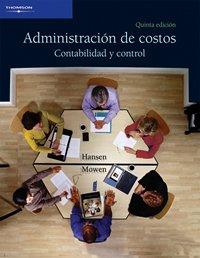Administracion de costos/ Cost Management: Contabilidad Y Control/ Accounting and Control (Spanish Edition)