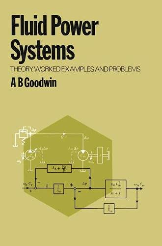 Scritto da A.B. Goodwin: Fluid Power Systems Theory Worked ...