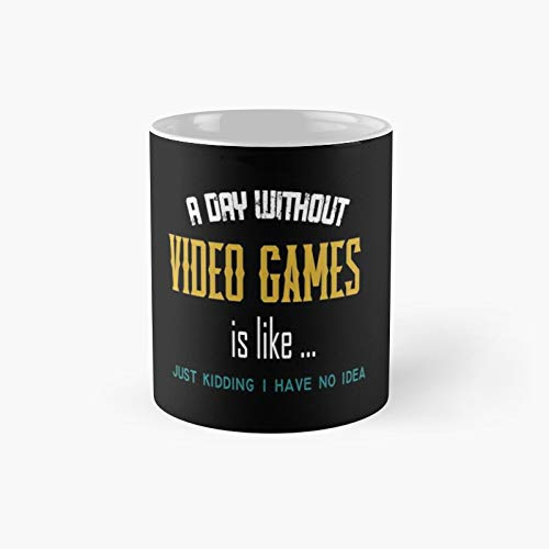 A Day Without Video Games Is Like Classic Mug - 11 Oz.