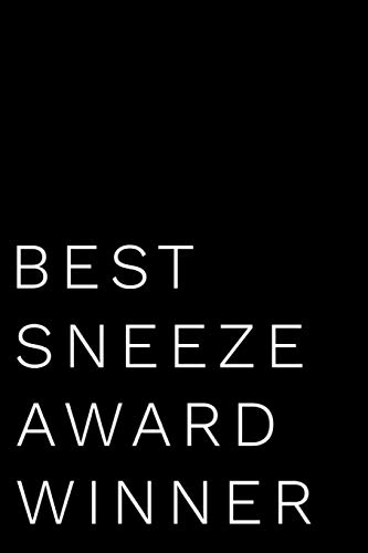Best Sneeze Award Winner: 110-Page Blank Lined Journal Funny Office Award Great For Coworker, Boss, Manager, Employee Gag Gift Idea