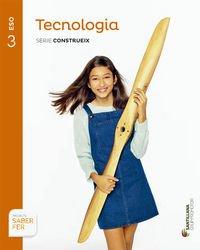 TECNOLOGIA SERIE CONSTRUEIX 3 ESO SABER FER - 9788490477892