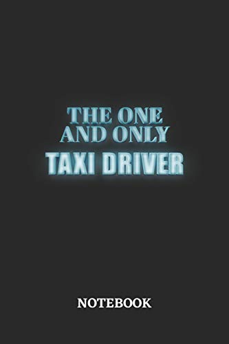 The One And Only Taxi Driver Notebook: 6x9 inches - 110 blank numbered pages • Greatest Passionate working Job Journal • Gift, Present Idea