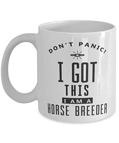 N\A Taza de criador de Caballos - Don 't Panic I Got This - Funny and Sarcasm Taza de café de 11 oz Taza de té para Hombres y Mujeres