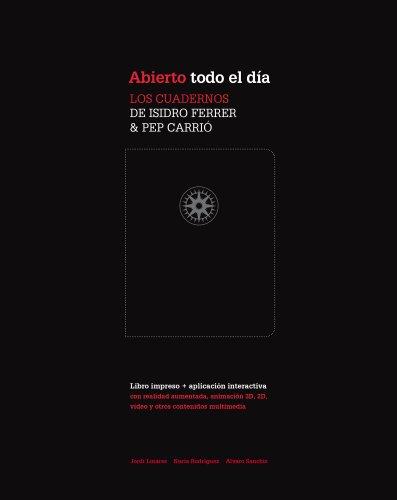 Abierto Todo El Dia - Los Cuadernos De Isidro Ferrer & Pep Carrio