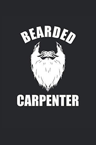 Carpintero barbudo Carpintero barbudo Cuaderno forrado de carpintero: Cuaderno forrado para amantes de la barba, carpinteros, artesanos, carpinteros, montadores