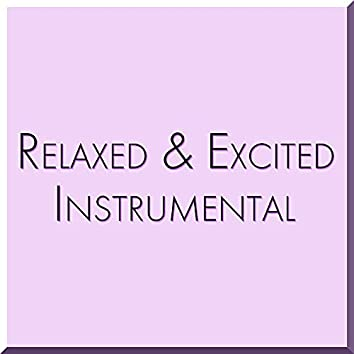 RELAXED & EXCITED INSTRUMENTAL