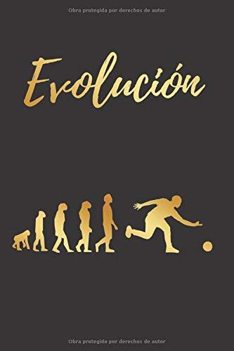EVOLUCIÓN: CUADERNO LINEADO   Diario, Cuaderno de Notas, Apuntes o Agenda   Regalo Creativo y Original para los Amantes de los Bolos.