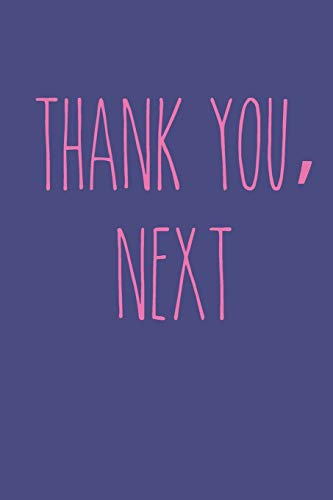 Thank You, Next!: Journal; Ariana Grande Lyrics, and Boy Bye Notebook