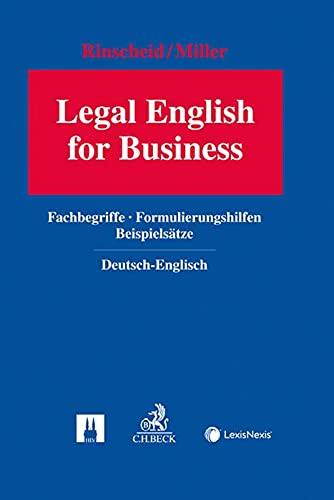 Legal English for Business: Deutsch - Englisch: Fachbegriffe, Formulierungshilfen, Beispielsätze