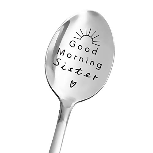 Best Sister Gifts  Good Morning Sister Spoon  Funny Sister Spoon Engraved  Tea Coffee Spoon for Women  Sister Gift from Brother Sisters Bride Friends  Sister Mother#039s Day/Birthday/Christmas Gifts