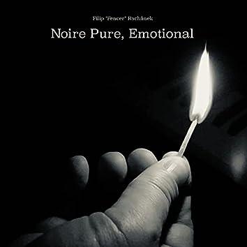 Noire Pure, Emotional