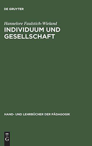 Individuum und Gesellschaft: Sozialisationstheorien und Sozialisationsforschung (Hand- und Lehrbücher der Pädagogik)