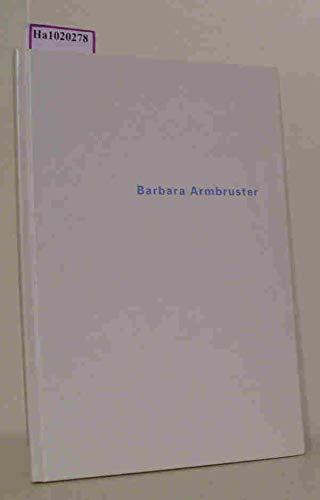Barbara Armbruster. Zeichnung - Fotografie - Malerei. Drawing - Photograph - Painting. 2001/2002. [Katalog Ausstellung Stuttgart 2003].