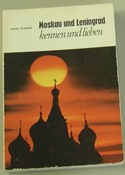 Moskau und Leningrad kennen und lieben. Ein Besuch an Moskwa und Newa