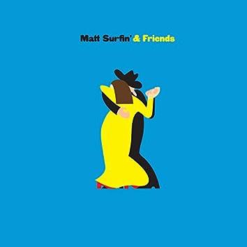 Matt Surfin' & Friends