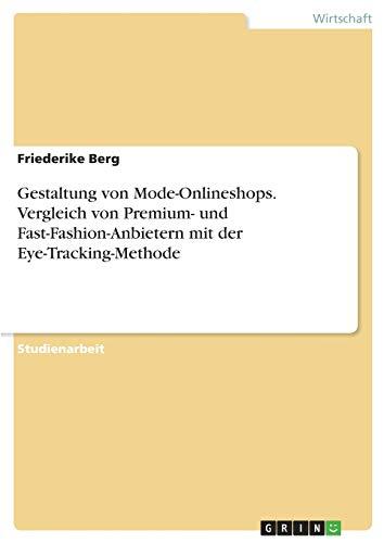 Gestaltung von Mode-Onlineshops. Vergleich von Premium- und Fast-Fashion-Anbietern mit der Eye-Tracking-Methode