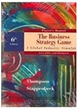 The Business Strategy Game: A Global Industry Simulation