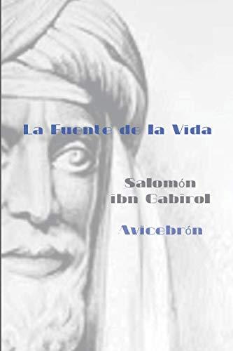 La Fuente de La Vida: Salomón Ibn Gabirol- Avicebrón