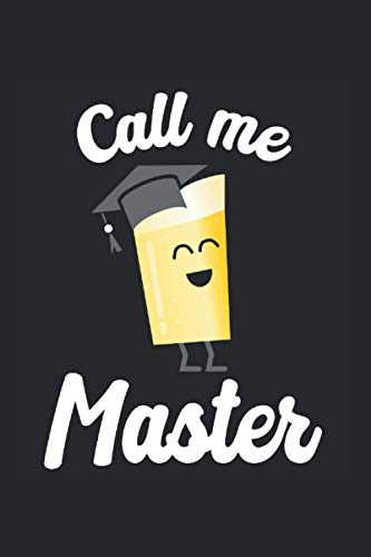 Notizbuch Call me Master: Call me Master Notizheft A5 als Geschenk für einem Masterstudent zum Abschluss / 6x9 Zoll 120 Seiten Liniert / Tagebuch oder ... Masterstudium mit lustigem Bier Motiv