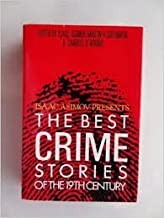 Isaac Asimov Presents the Best Crime Stories of the 19th Century