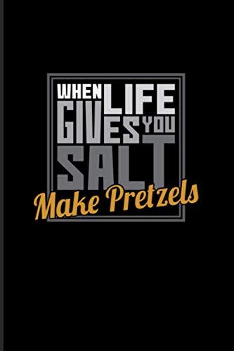 When Life Gives You Salt Make Pretzels: 2021 Planner | Weekly & Monthly Pocket Calendar | 6x9 Softcover Organizer | Pretzel Puns & Salty Pretzels Gift