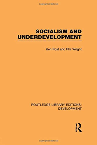 Socialism and Underdevelopment (Routledge Library Editions: Development)