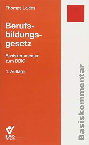 Berufsbildungsgesetz: Basiskommentar zum BBiG (Basiskommentare)