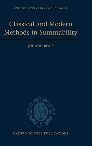 Classical and Modern Methods in Summability (Oxford Mathematical Monographs)