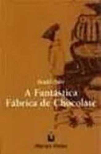 A Fantastica Fabrica De Chocolate