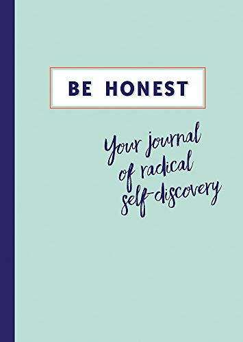 Be Honest: Your journal of radical self-discovery