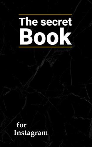the secret book for Instagram: notebook - gift - social media (the secret books 2)