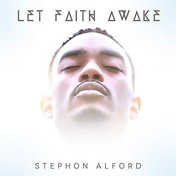 Let Faith Awake