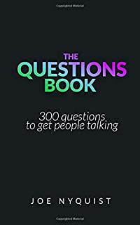 The Questions Book: 300 questions to get people talking