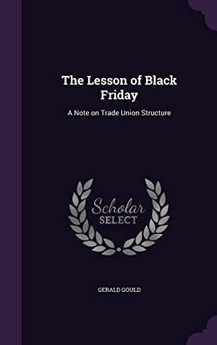 The Lesson of Black Friday: A Note on Trade Union Structure